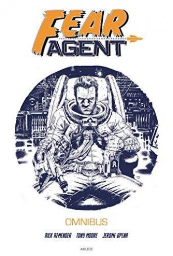 Couverture de l'album Fear Agent - INT. Intégrale des tomes 1 à 6