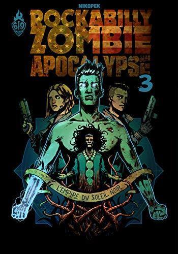 Couverture de l'album Rockabilly Zombie Apocalypse - 3. L'empire du soleil noir