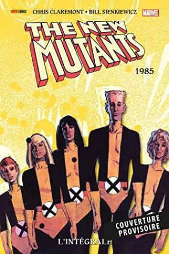 Couverture de l'album Les Nouveaux Mutants (L'intégrale) - 3. 1985
