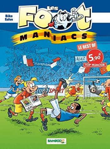 Couverture de l'album Les Foot Maniacs - HS. Best of Top
