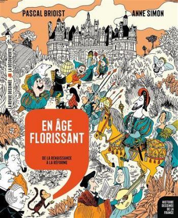 Couverture de l'album Histoire dessinée de la France - 9. En âge florissant: de la Renaissance à la Réforme