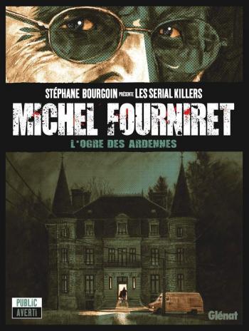 Couverture de l'album Les Serial Killers - 1. Michel Fourniret
