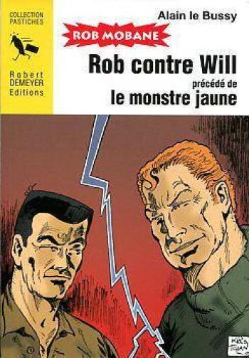 Couverture de l'album Rob Mobane - 8. Rob contre Will précédé de le monstre jaune