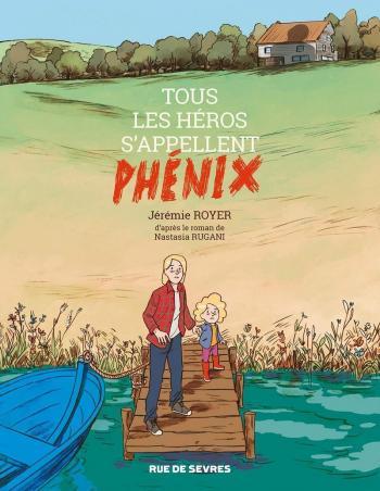 Couverture de l'album Tous les héros s'appellent Phénix (One-shot)