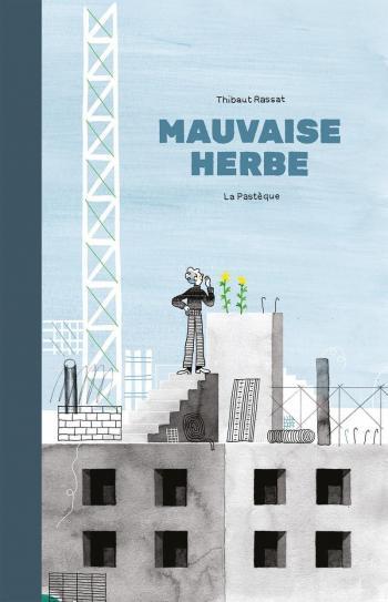 Couverture de l'album Mauvaise herbe (Thibaut Rassat) (One-shot)