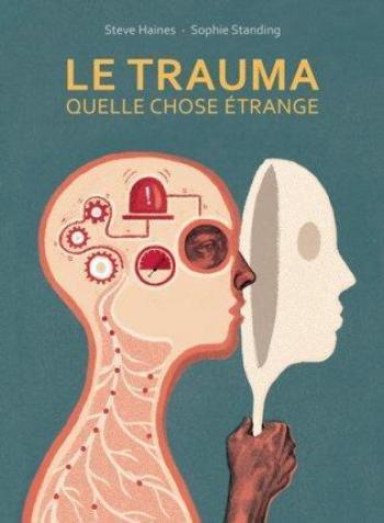 Couverture de l'album Le Trauma, quelle chose étrange (One-shot)