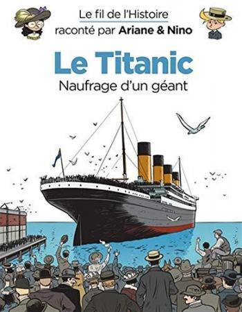 Couverture de l'album Le Fil de l'Histoire raconté par Ariane & Nino - 17. Le Titanic
