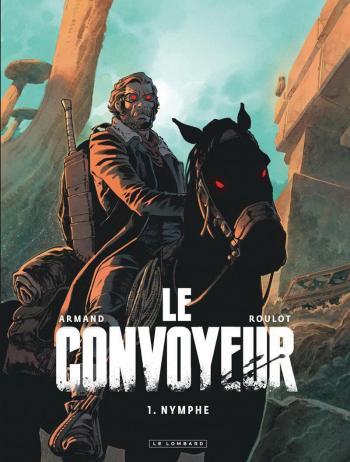 Couverture de l'album Le Convoyeur - 1. Nymphe