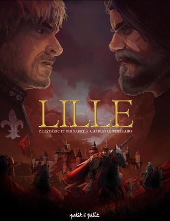 Couverture de l'album Lille (Petit à petit) - 1. De Lydéric et Phinaert à Charles le Téméraire : De 58 avant J-C à 1477