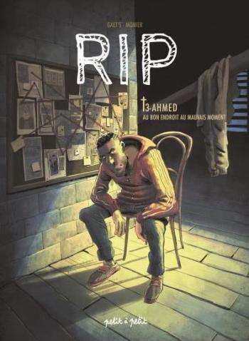 Couverture de l'album RIP - 3. Ahmed - Au bon endroit au mauvais moment