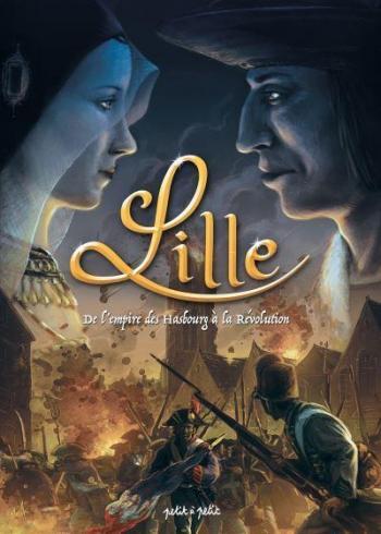 Couverture de l'album Lille (Petit à petit) - 2. De l'Empire des Hasbourg a la Révolution