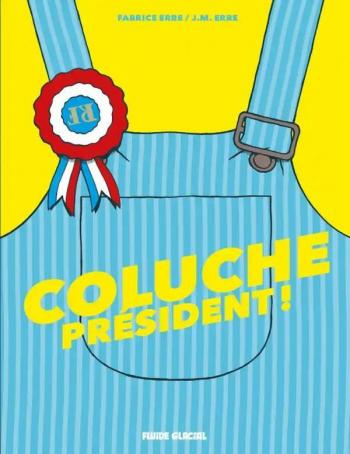 Couverture de l'album Coluche Président ! (One-shot)