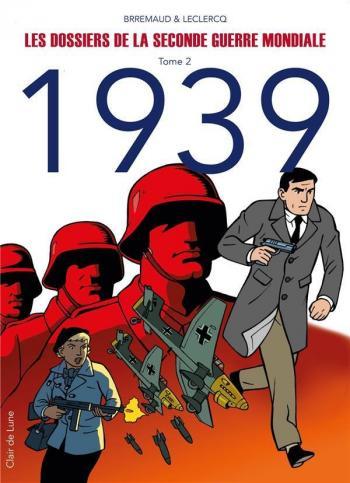 Couverture de l'album Les Dossiers de la Seconde Guerre Mondiale - 2. 1939