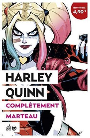 Couverture de l'album Le Meilleur de DC Comics - 3. Harley Quinn - Complètement marteau