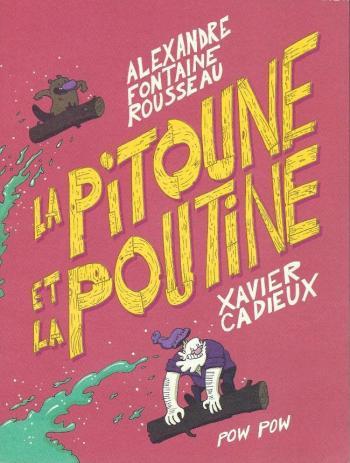 Couverture de l'album La pitoune et la poutine (One-shot)