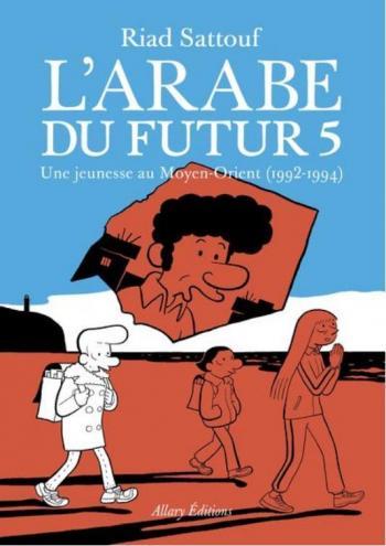Couverture de l'album L'Arabe du futur, une jeunesse au Moyen-Orient - 5. 1992-1994