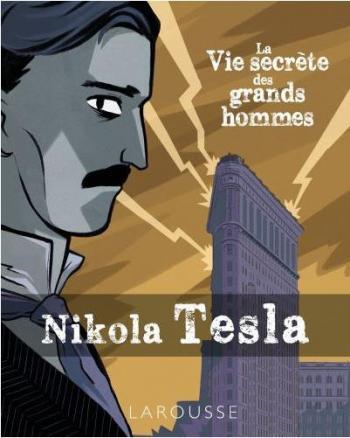 Couverture de l'album La vie secrète des Grands Hommes - 1. Nikola Tesla