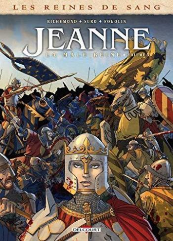 Couverture de l'album Les Reines de sang - Jeanne - 3. La Mâle Reine- Tome 3