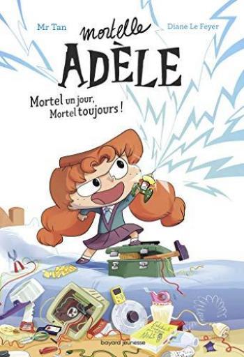 Couverture de l'album Mortelle Adèle - HS. Mortel un jour, Mortel toujours