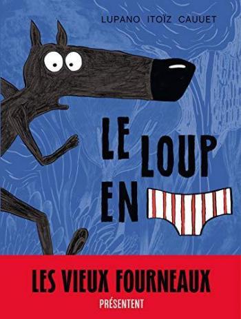 Couverture de l'album Le Loup en slip - 1. Le Loup en slip