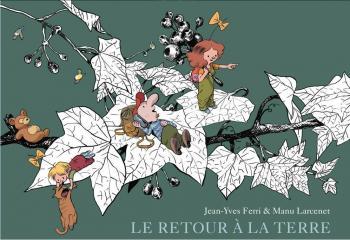 Couverture de l'album Le retour à la terre - INT. Le retour à la terre (intégrale) - Tomes 4 à 6