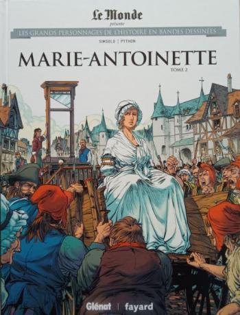 Couverture de l'album Les Grands Personnages de l'Histoire en BD - 46. Marie-Antoinette - Tome 2