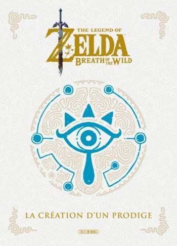 Couverture de l'album The Legend of Zelda - HS. Breath of the Wild - La création d'un prodige