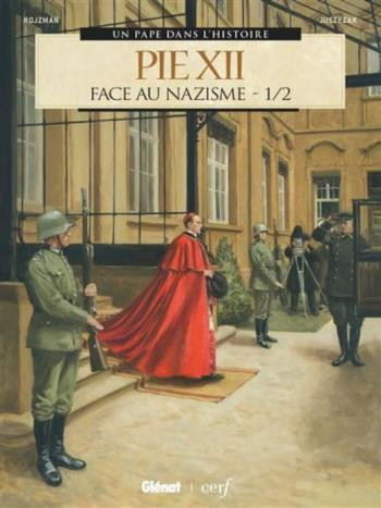 Couverture de l'album Pie XII - 1. Face au nazisme 1/2