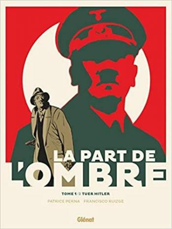 Couverture de l'album La Part de l'ombre - 1. Tuer Hitler