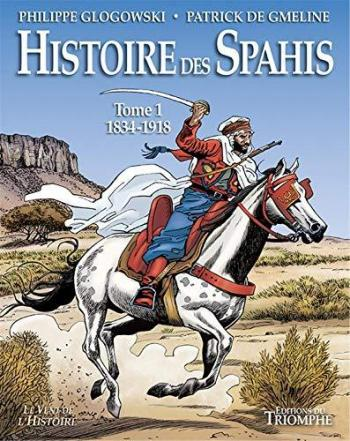 Couverture de l'album Histoire des Spahis - 1. 1834 -1918