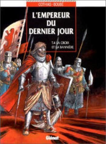 Couverture de l'album L'empereur du dernier jour - 4. La croix et la bannière