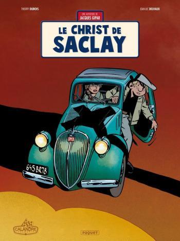 Couverture de l'album Une aventure de Jacques Gipar - 9. Le Christ de Saclay