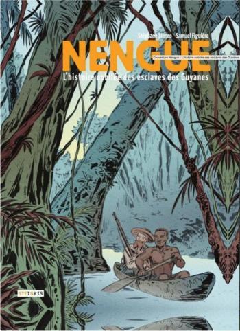 Couverture de l'album Nengue : L'histoire oubliée des esclaves de Guyane (One-shot)