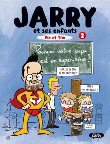Couverture de l'album Jarry et ses enfants - 2. Pourquoi votre Papa est un super-héros ?