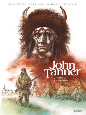 Couverture de l'album John Tanner - 2. Le chasseur des hautes plaines de la Saskatchewan