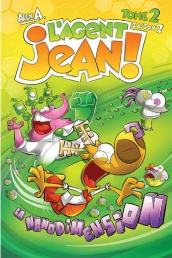 Couverture de l'album L'agent Jean ! (Saison 2) - 2. La nanodimension