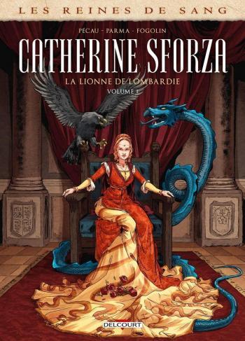Couverture de l'album Les Reines de sang - Catherine Sforza - 1. La lionne de Lombardie - Volume 1