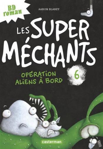 Couverture de l'album Les Super Méchants - 6. Opération aliens à bord