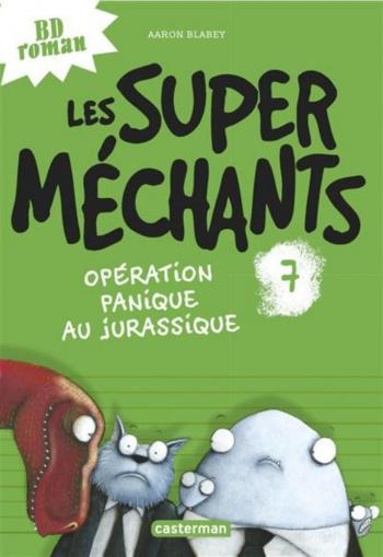 Couverture de l'album Les Super Méchants - 7. Opération panique au Jurassique