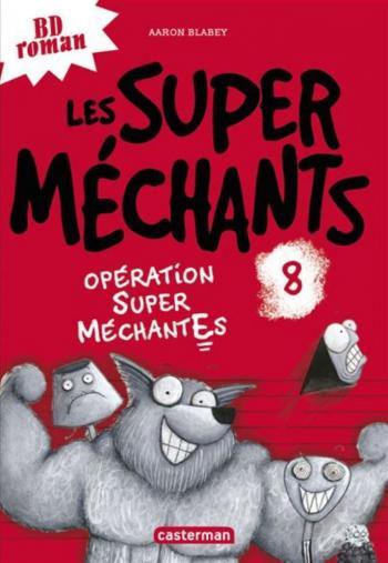 Couverture de l'album Les Super Méchants - 8. Opération Super MéchantEs