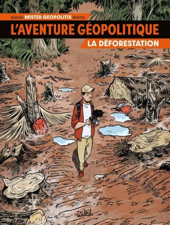 Couverture de l'album L'aventure géopolitique - 1. La déforestation