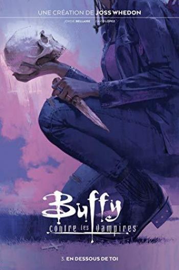 Couverture de l'album Buffy contre les vampires (2020) - 3. En dessous de toi