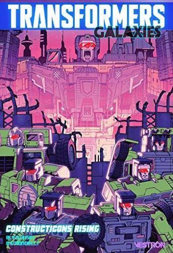Couverture de l'album Vestron - 45. Transformers Galaxies : Constructicons Rising
