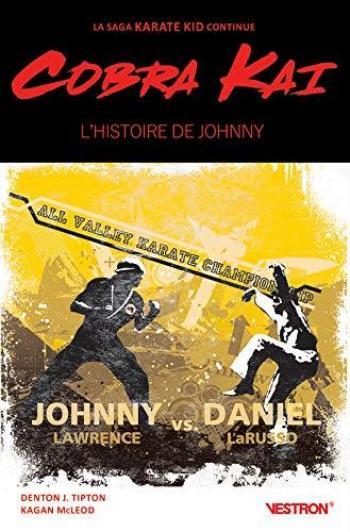 Couverture de l'album Vestron - 46. Cobra Kai : L'histoire de Johnny