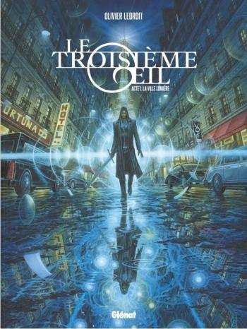 Couverture de l'album Le Troisième Œil - 1. Acte 1 - La Ville lumière