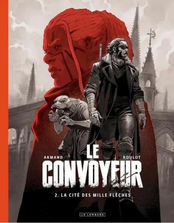 Couverture de l'album Le Convoyeur - 2. La Cité des mille flèches