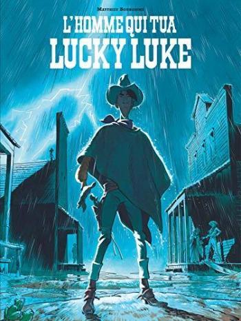 Couverture de l'album Les Aventures de Lucky Luke selon Matthieu Bonhomme - 1. L'Homme qui tua Lucky Luke
