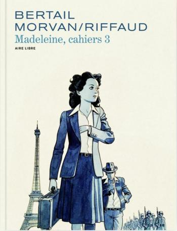Couverture de l'album Madeleine, résistante - Cahiers - 3. Madeleine, résistante - Cahiers 3/3