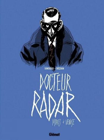 Couverture de l'album Docteur Radar - 3. Morts à Venise
