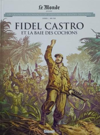 Couverture de l'album Les Grands Personnages de l'Histoire en BD - 58. Fidel Castro et la Baie des Cochons
